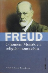 O homem Moisés e a religião monoteísta