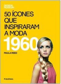 50 ícones Que Inspiraram A Moda