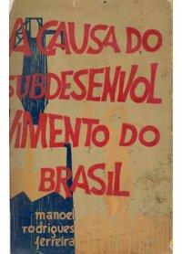 A Causa do Subdesenvolvimento do Brasil