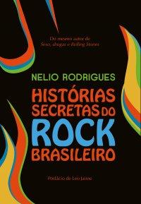 Histуrias secretas do rock brasileiro