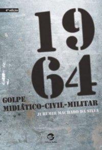 1964 Golpe Midiático-Civil-Militar