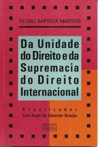 . Da unidade do direito e da supremacia do direito internacional