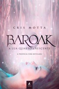 Baroak: A Lua Quarto Crescente