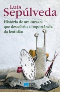 Histуria de um caracol que descobriu a importвncia da lentidão
