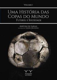 Uma Histуria das Copas do Mundo