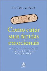 Como curar suas feridas emocionais