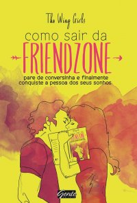 Como Sair da Friendzone