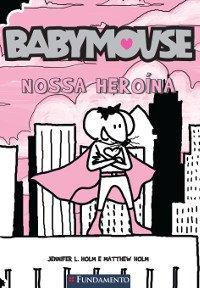 Babymouse - Nossa Heroína