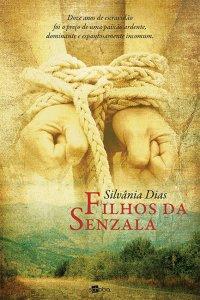 Filhos da Senzala, Silvânia Dias, livro, escravidão, capa, sinopse, romance histórico, comprar, Schoba