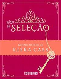Dica de leitura - Diário da Seleção Kiera Cass Editora Seguinte Recanto da Mi