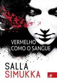 Resenha - Vermelho Como O Sangue - Trilogia Branca de Neve - Livro 01 - Salla Simukka