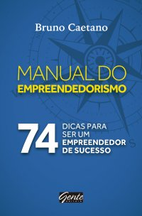 O Manual do Empreendedorismo, Bruno Caetan