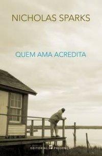 Quem Ama Acredita, de Nicholas Sparks