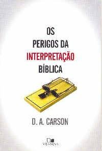 Os Perigos da Interpreta��o B�blica