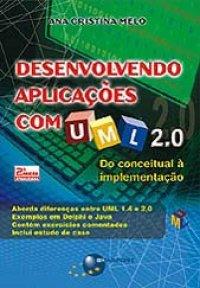 Desenvolvendo aplica��es com UML 2.0