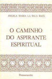 O Caminho do Aspirante Espiritual