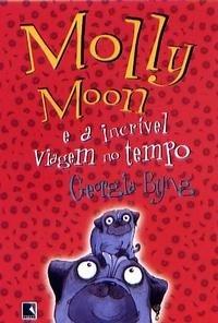 Molly Moon e a incrível viagem no tempo