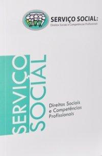Servi�o Social: Direitos Sociais e Compet�ncias Profissionais