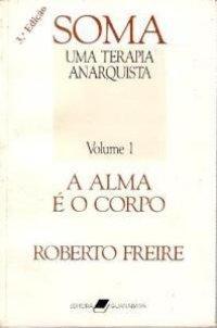 Soma - Uma Terapia Anarquista - Vol. 1