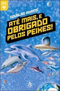 Até Mais, e Obrigado pelos Peixes!