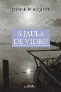 A Jaula de Vidro