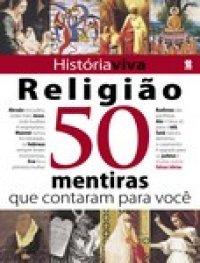 Religi�o - 50 mentiras que contaram para voc�