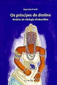 Os pr�ncipes do destino