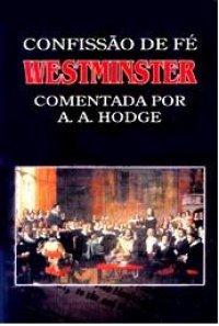 Confiss�o de F� de Westminster (comentada)