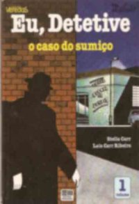 Eu, Detetive - O Caso do Sumi�o