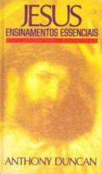 Jesus: Ensinamentos Essenciais