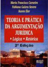 Teoria e Pr�tica da Argumenta��o Jur�dica