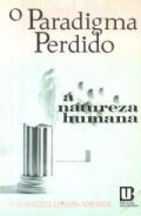 O paradigma perdido: a natureza humana