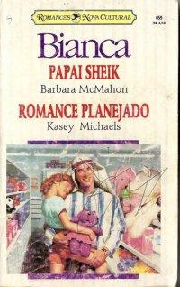 Papai Sheik / Romance Planejado
