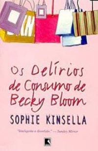Resultado de imagem para os delírios de consumo de becky bloom livro