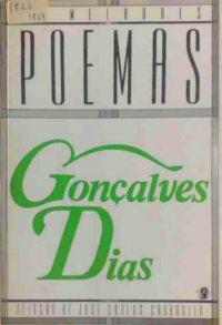 Os melhores poemas de Gon�alves Dias