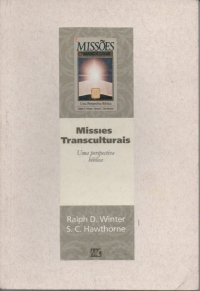 Miss�es Transculturais: uma perspectiva b�blica