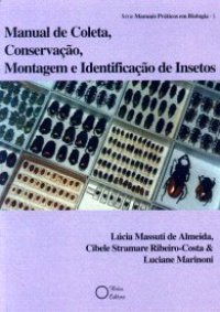 Manual de Coleta, Conserva��o, Montagem e Identifica��o de Insetos