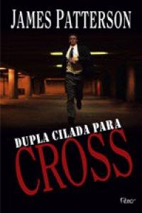 Dupla cilada para Cross