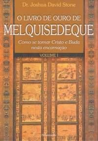 O Livro de Ouro de Melquisedeque - Vol. 1