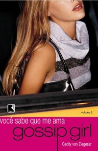 Gossip Girl - Você Sabe que me Ama