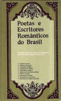 Poetas e Escritores Rom�nticos do Brasil - 3 Volumes