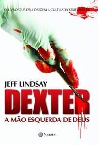 Dexter - a mão esquerda de Deus