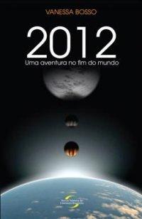 2012 Uma Aventura No Fim Do Mundo