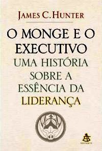 37329da8fc584 Resenha  O Monge e o Executivo - James C. Hunter