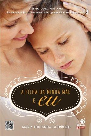 A Filha da Minha Mãe e Eu