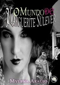 O Mundo de Marguerite Sülever