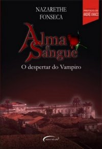 Alma e Sangue - O Despertar do Vampiro