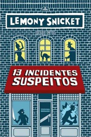 13 Incidentes Suspeitos