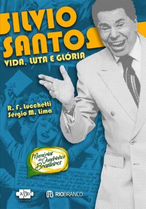 Silvio Santos: Vida Luta e Glória