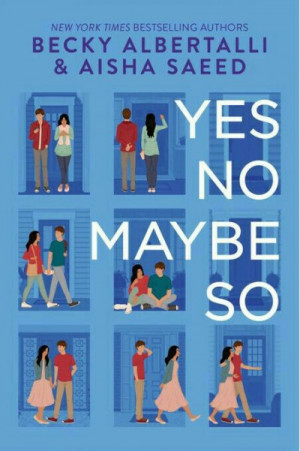 Yes No Maybe So, Becky Albertalli e Aisha Saeed